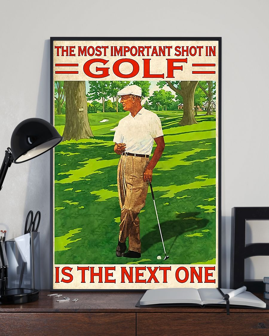 The most inportant shot im golf is the next one poster 3