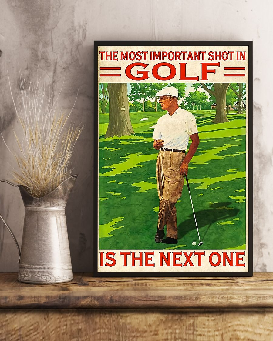 The most inportant shot im golf is the next one poster 2
