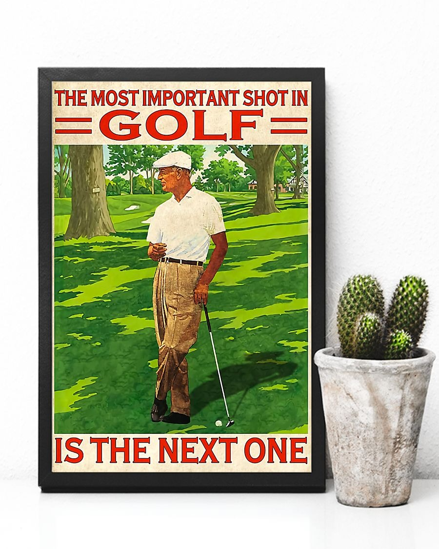 The most inportant shot im golf is the next one poster 1