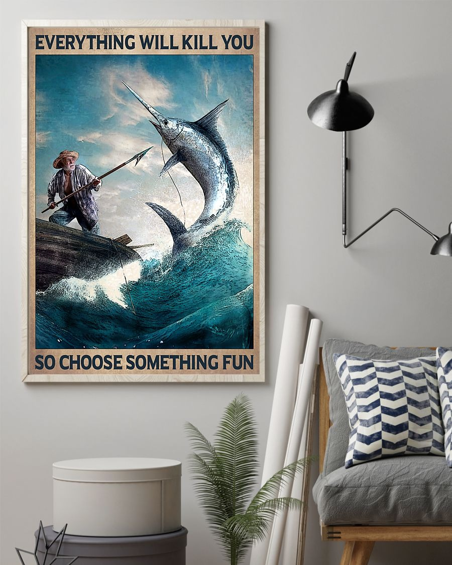 The old man and the sea Everything will kill you so choose something fun poster 3
