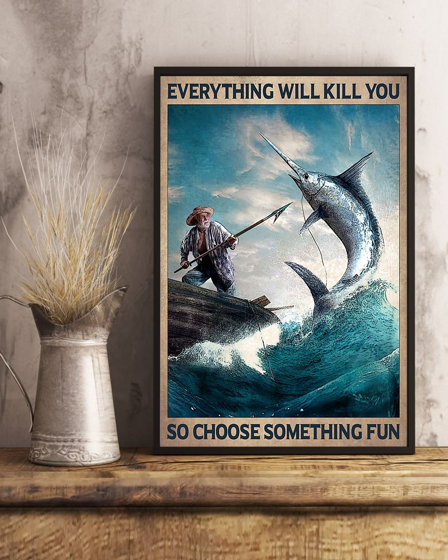 The old man and the sea Everything will kill you so choose something fun poster 2