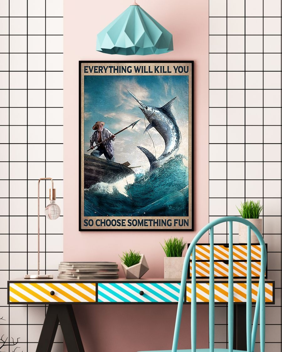 The old man and the sea Everything will kill you so choose something fun poster 1