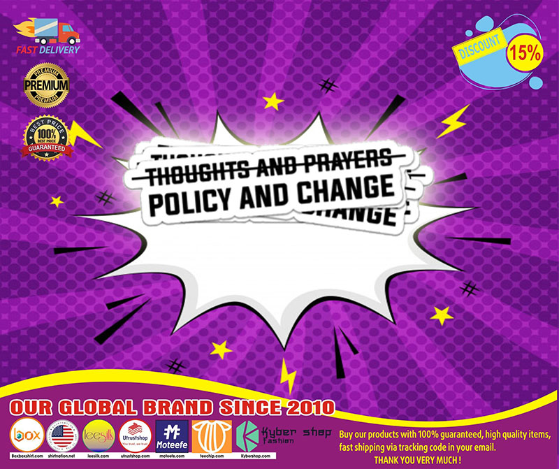 Thoughts and prayers policy and change sticker 4