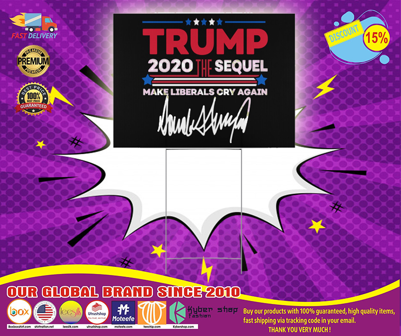Trump 2020 sequel make liberal cry again yard sign 4