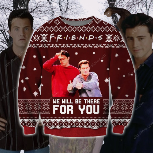 Friends We will be there for you sweater 7