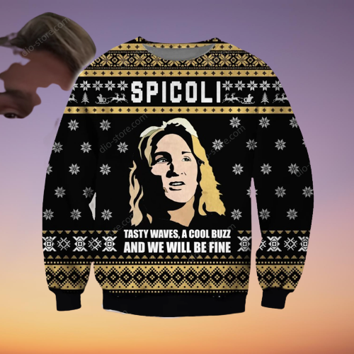 Spicoli tasty waves, a cool buzz and we will be fine sweater