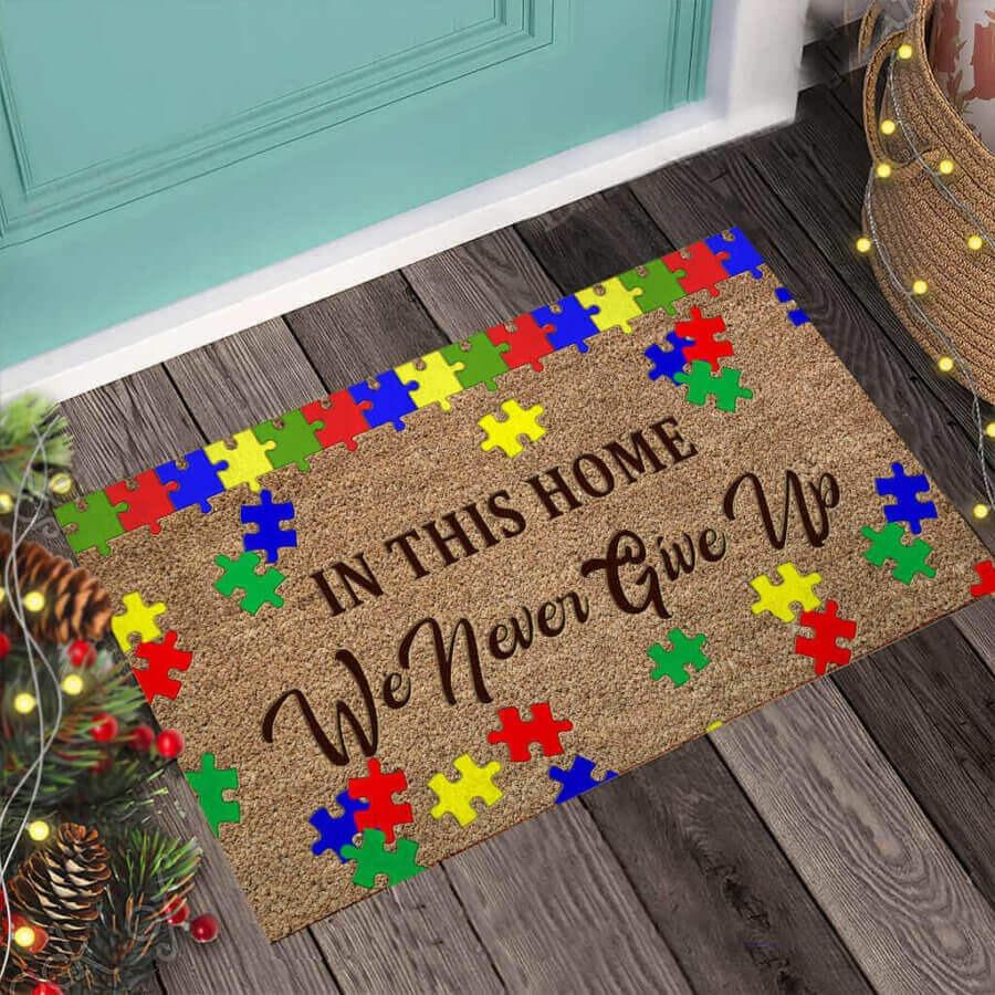 Autism awareness in this home we never give up doormat 5