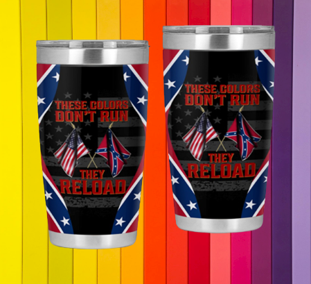 Confederate flag These colors dont run they reload tumbler 5
