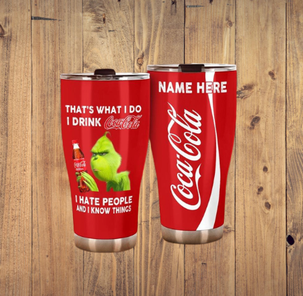 That what I do i drink cocacola i hate people and i know things tumbler 5