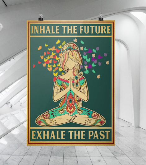 Yoga girl Inhale the future exhale the past poster