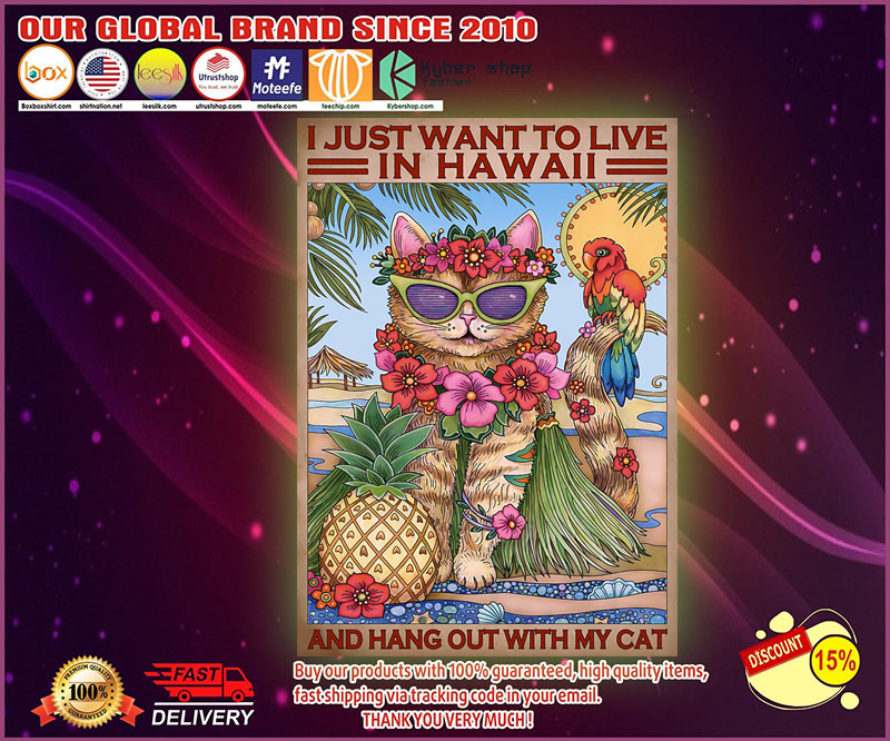 I just want to live in hawaii and hang out with my cat poster 4