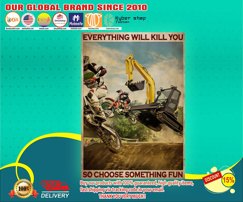 Motorcross and escavator everything will kill you poster 3