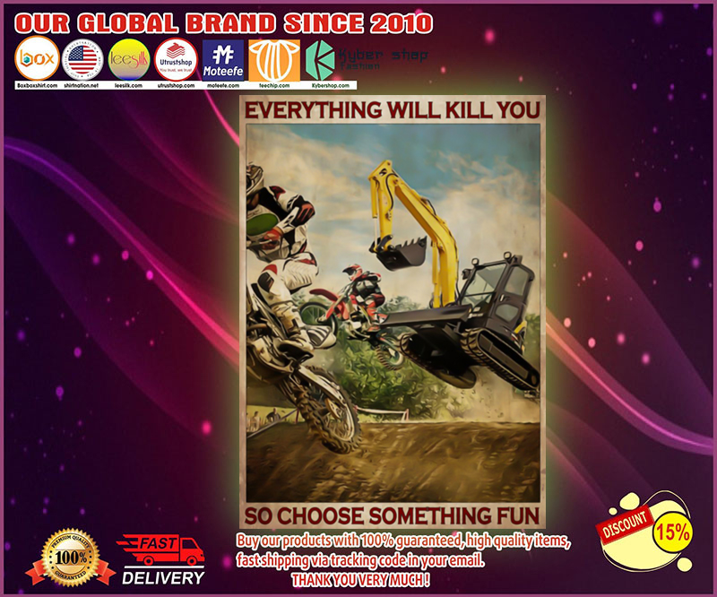 Motorcross and escavator everything will kill you poster 4