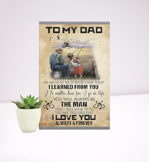 Fishing to my dad I learned from you poster