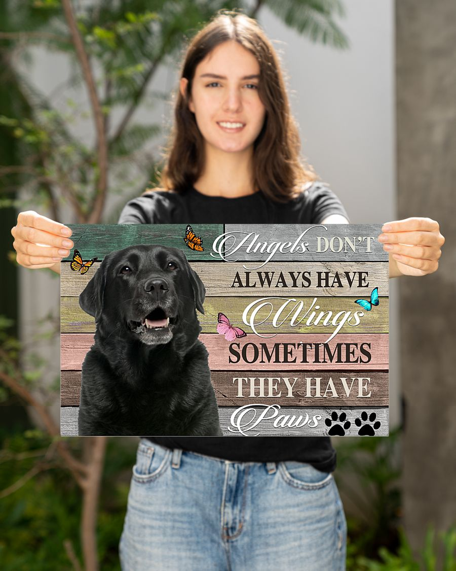Labrador angels don't always have wings sometimes they have paws poster 7