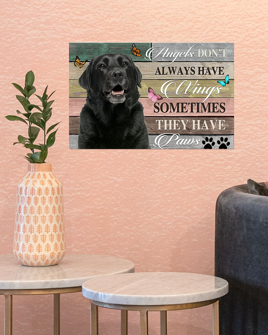 Labrador angels don't always have wings sometimes they have paws poster 5