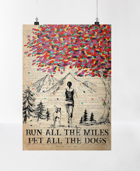 Run all the mIles pet all the dogs poster
