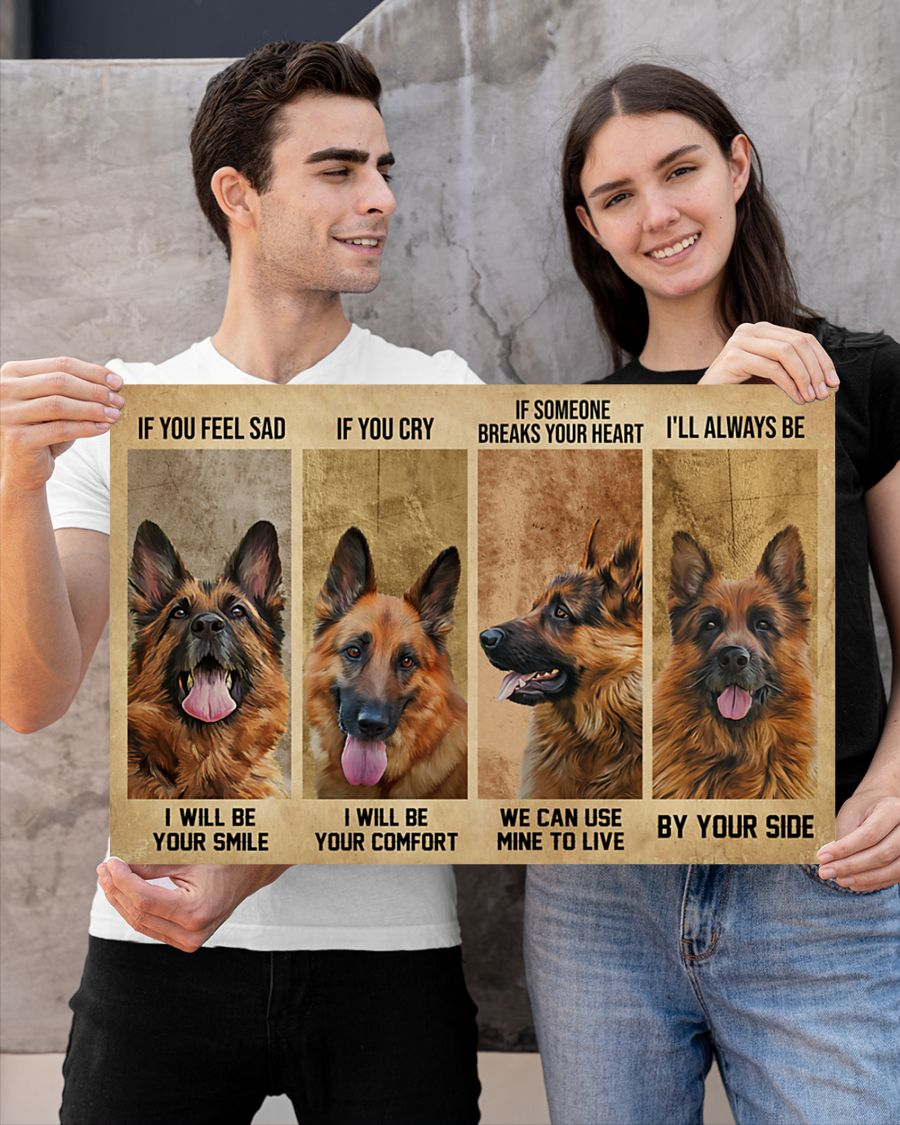 German Shepherd if you feel sad I will be your smile poster 5