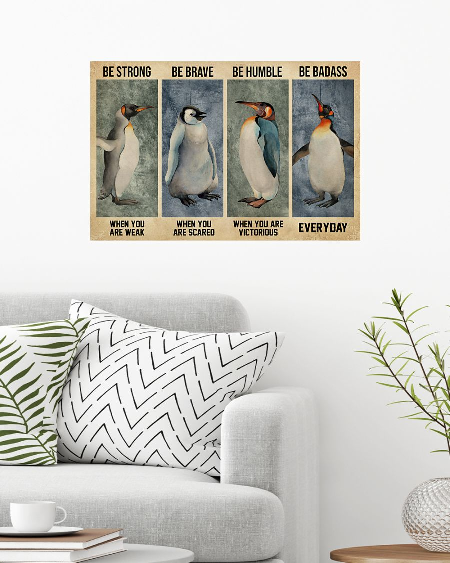 Penguin be strong be brave be humble be badass poster 7