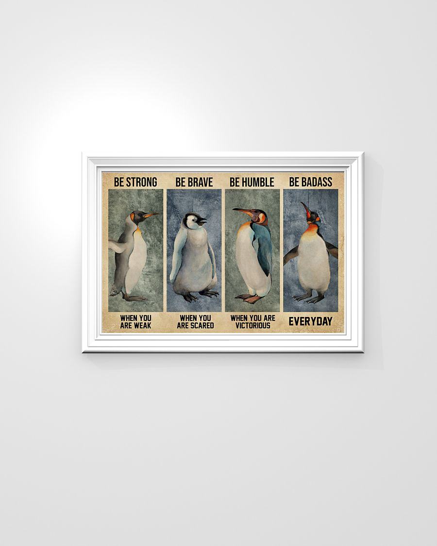 Penguin be strong be brave be humble be badass poster 5