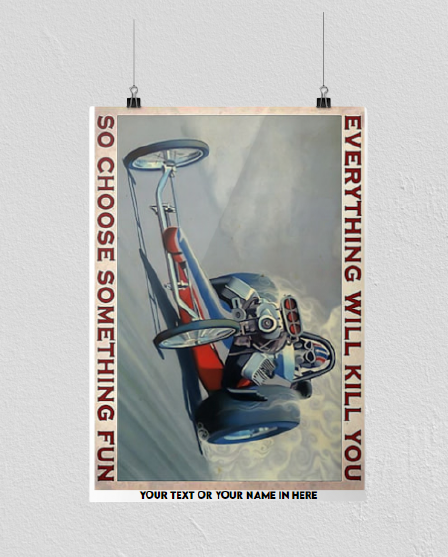 Drag racing everything will kill you so choose something fun poster