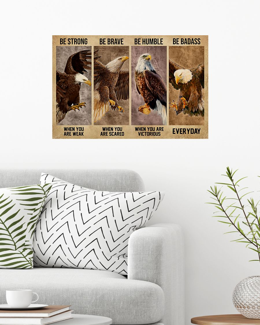 Eagle be strong be brave be humble be badass poster 7