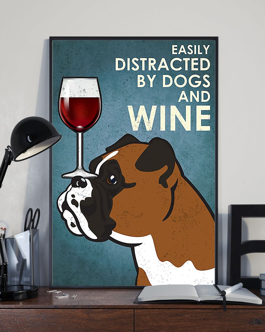 Boxer dog easily distracted by dogs and wine poster 5