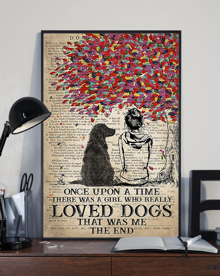 Cocker dog once upon a time there was a girl who really loved dogs poster 5