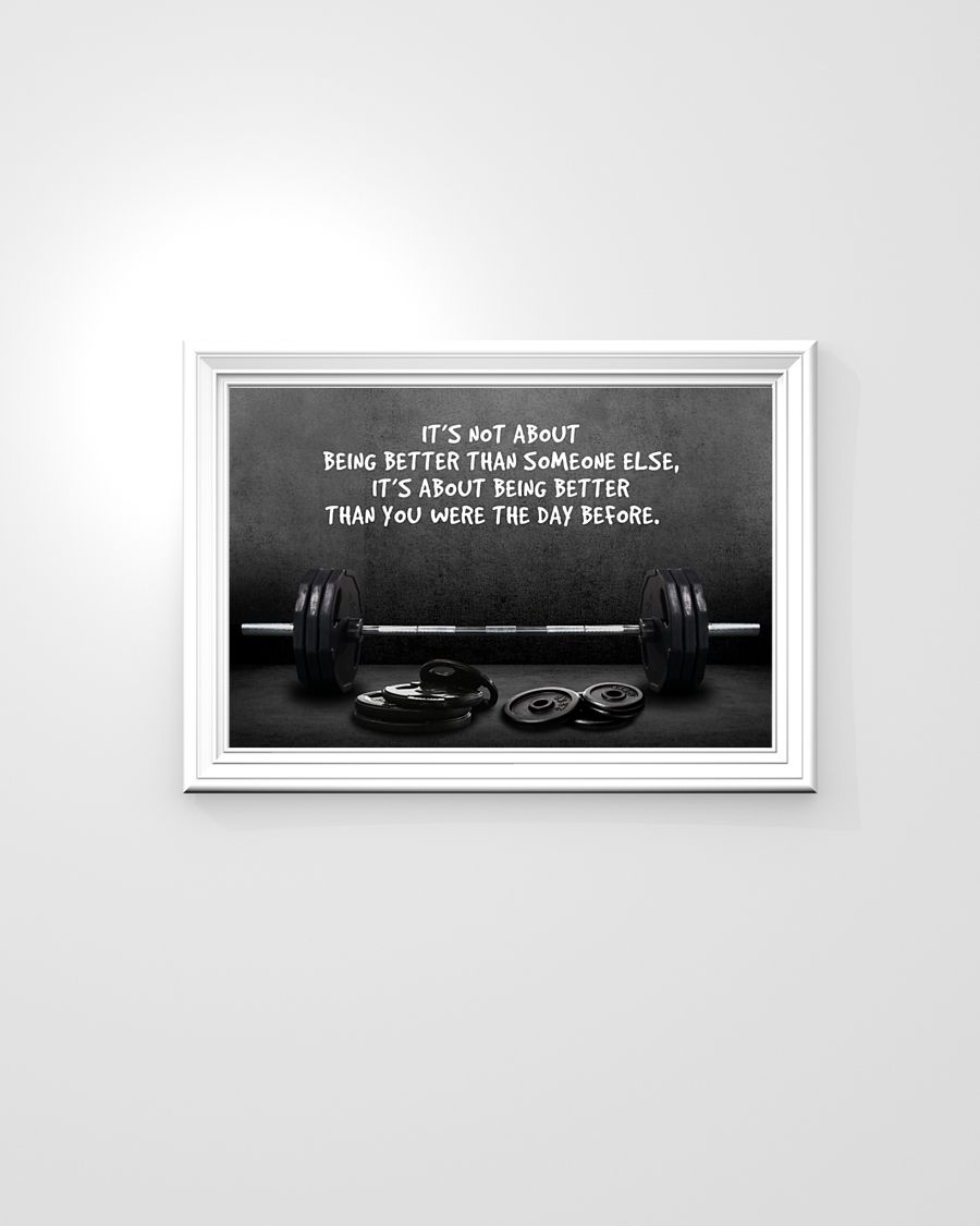 Gym it's not about being better than someone else It's about being better than you were the day before poster 5