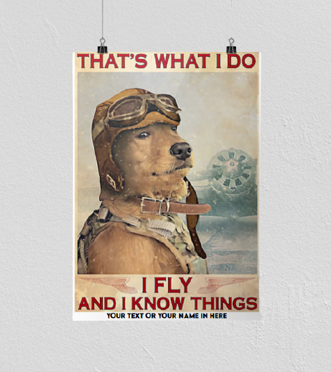 Golden Retriever that's what I do I fly and I know things poster