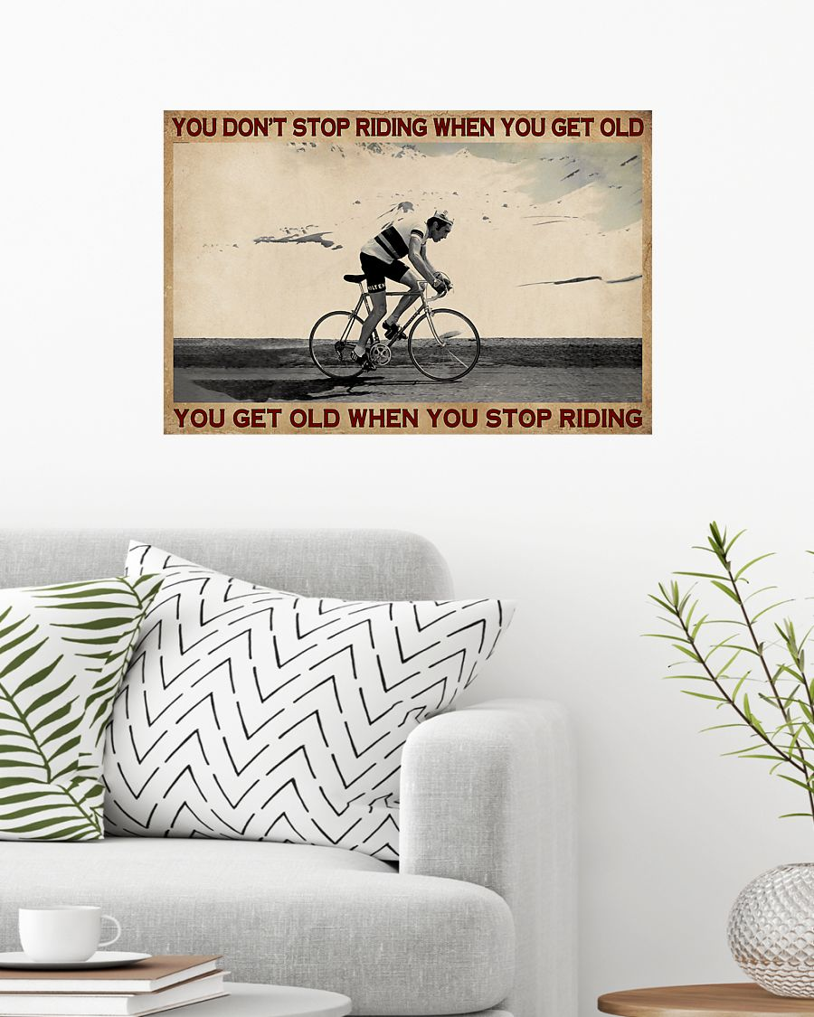 Cycling you don't stop riding when you get old poster 7