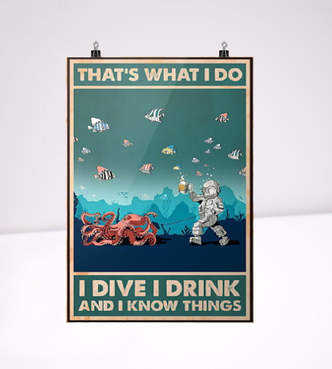 That's what I do I drive I drink and I know things poster