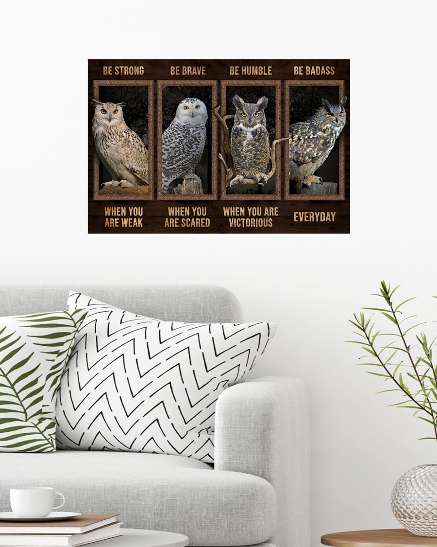Owl be strong be brave be humble be badass poster 7