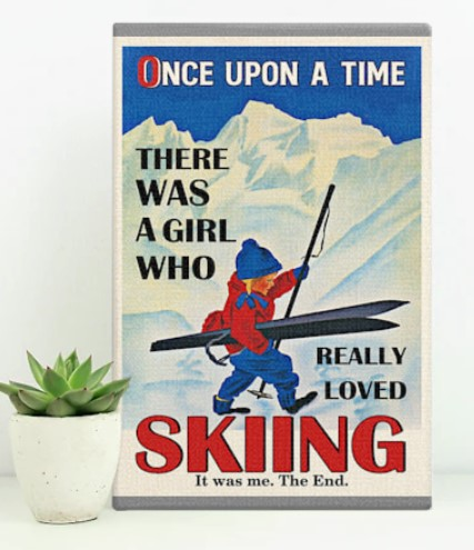 Poster Once upon the time there was a girl who love skiing