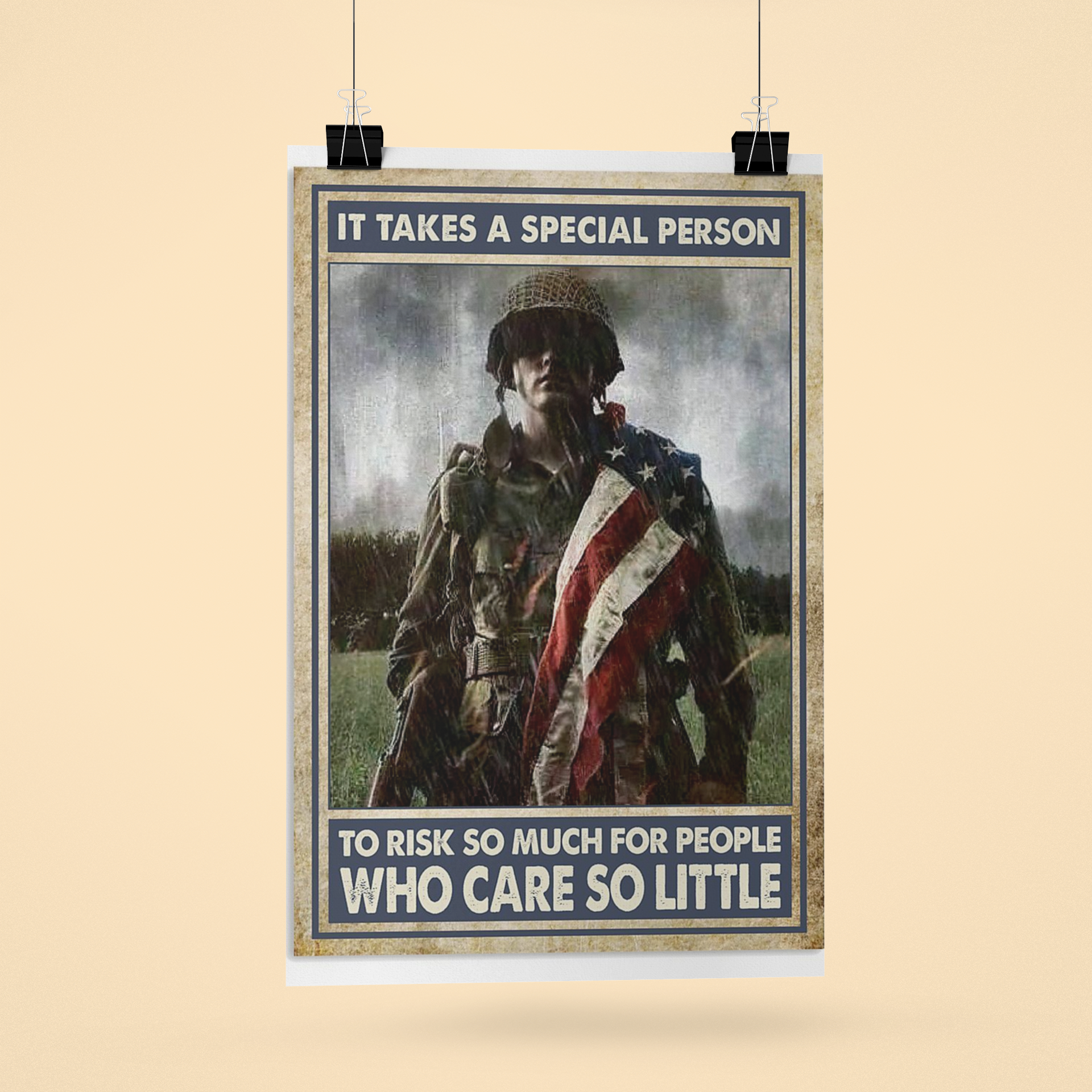 Veteran It takes a special person to risk so much for people who care so little poster