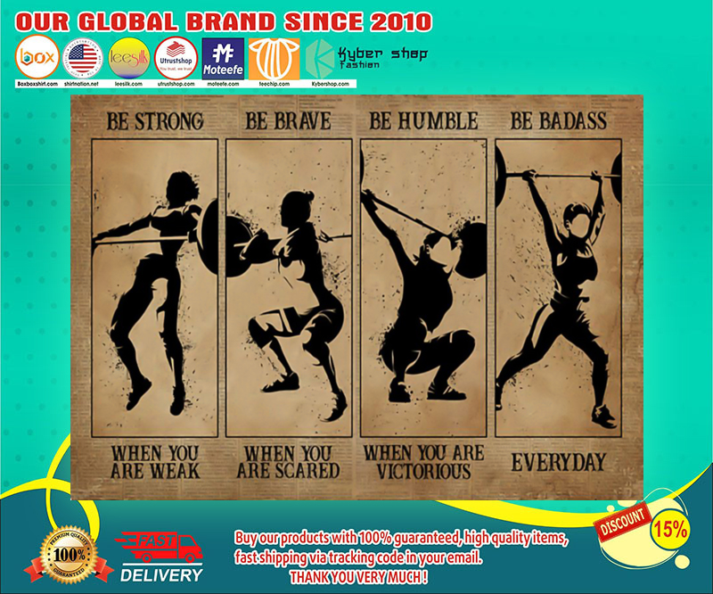 Women weightlifting be strong be brave be humble be badass poster