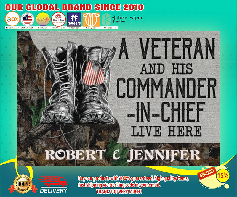 A veteran and his commander in chief live here custom personalized name doormat 19