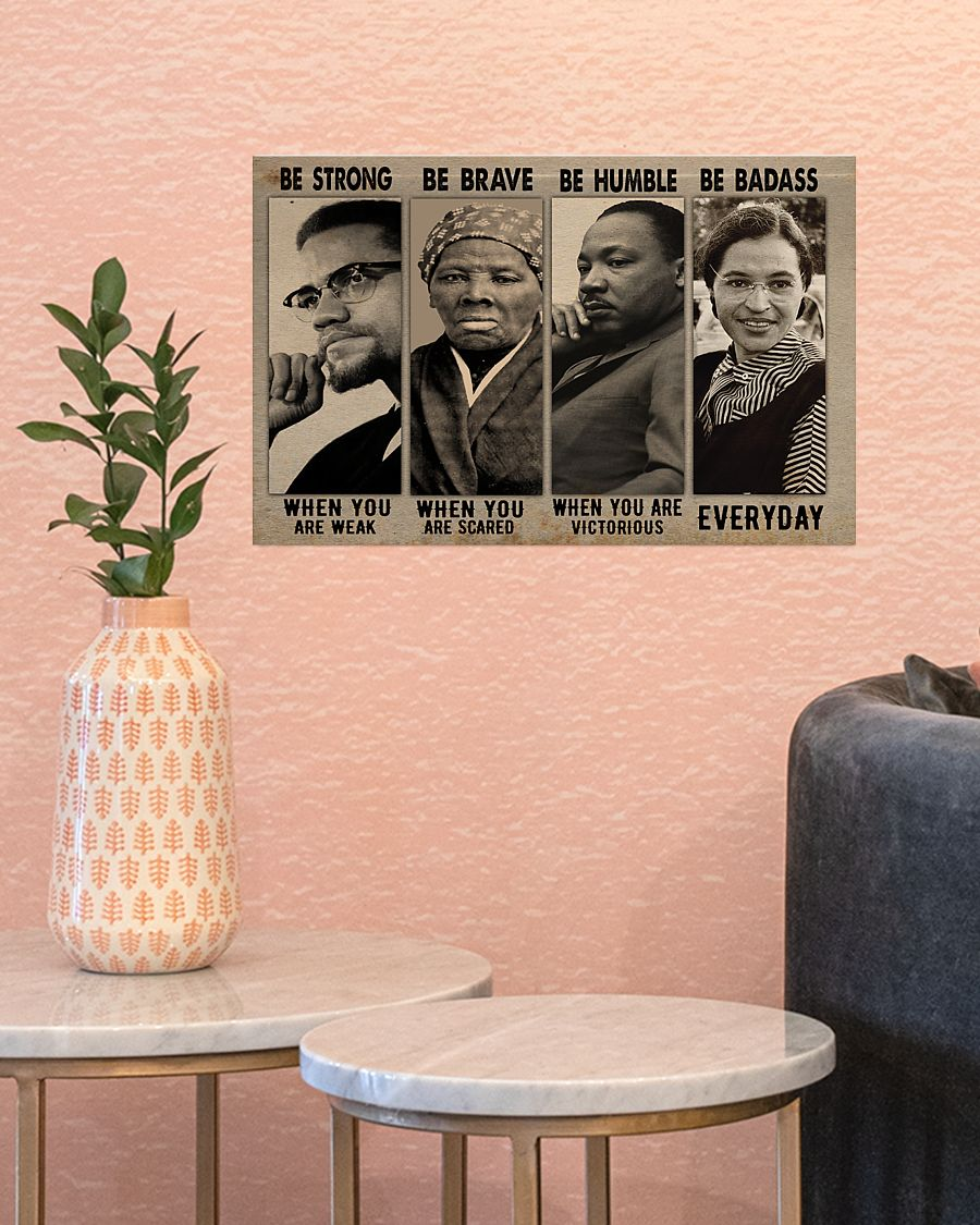 Black famous people be strong be brave be humble be badass poster 21