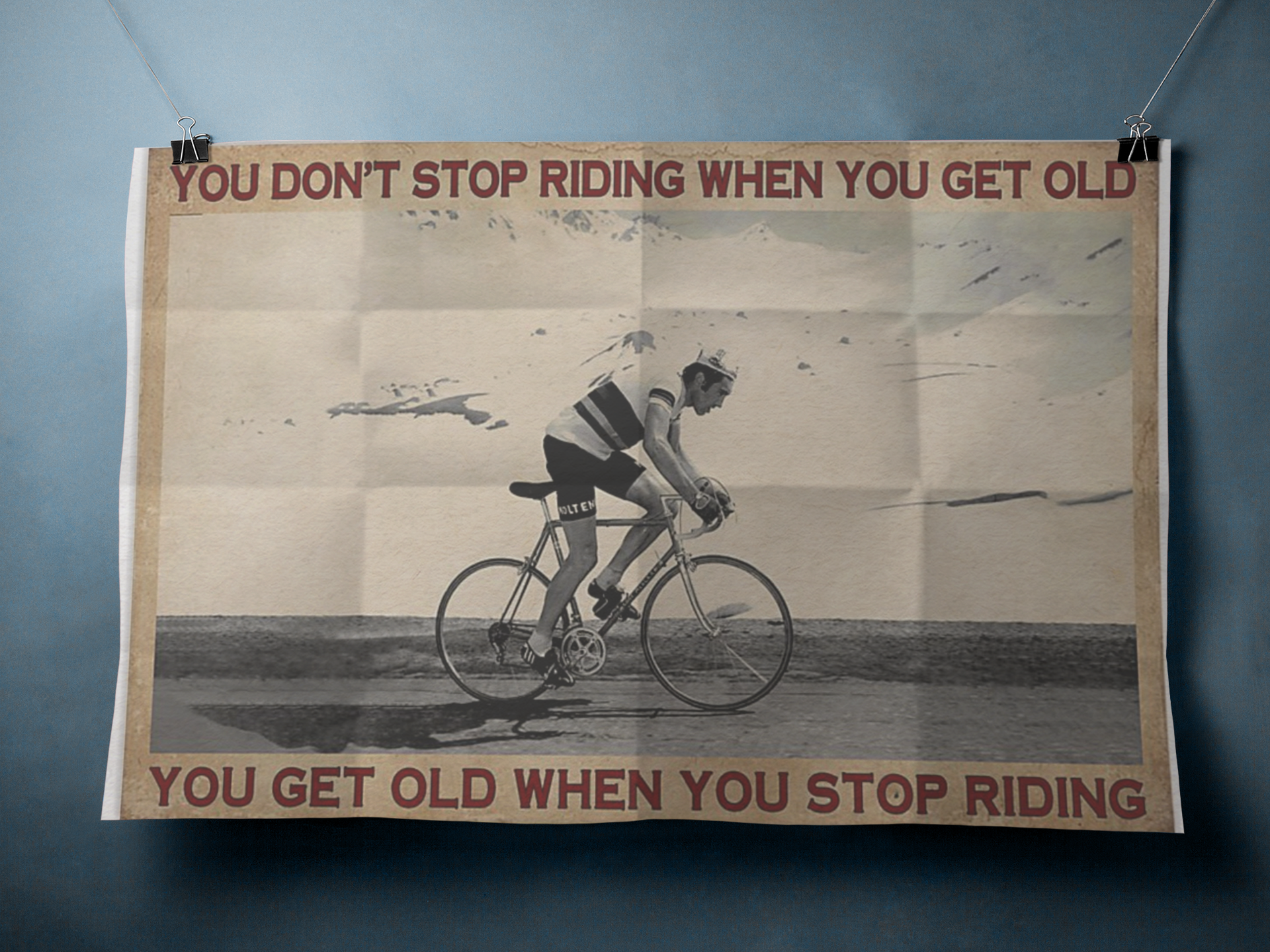 Cycling you don't stop riding when you get old poster 19