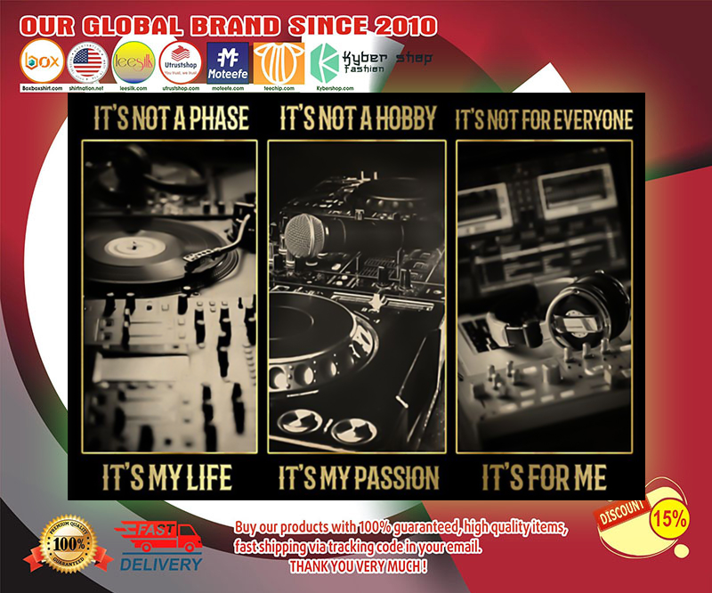 DJ it's not a phase it's my life it's my passion poster 19