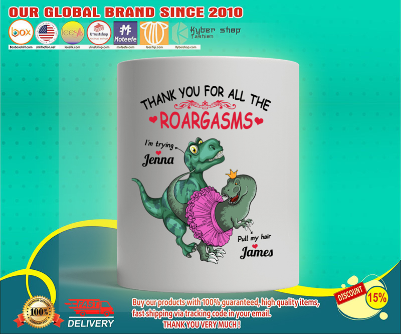 Dinosaur Thank you for all the roargasms custom personalized name mug 19