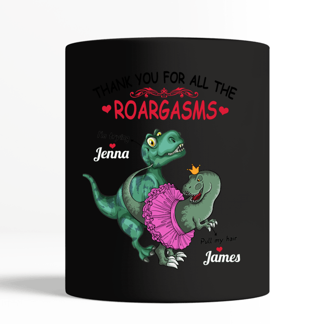 Dinosaur Thank you for all the roargasms custom personalized name mug 21