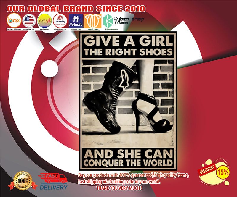 Give a girl the right shoes and she can conquer the world poster 19