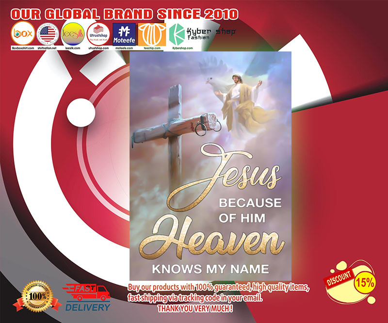Jesus because of him heaven knows my name poster 19