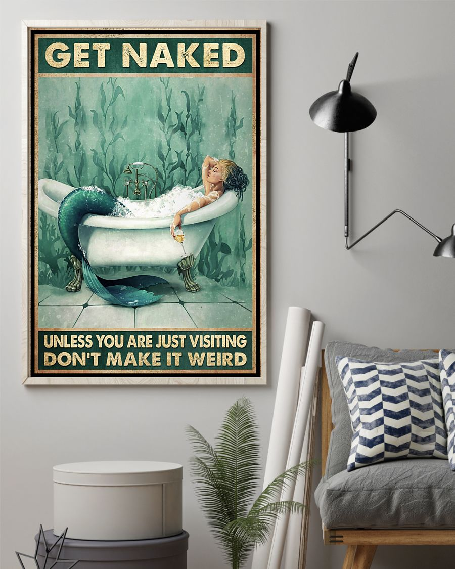 Mermaid get naked unless you are just visiting don't make it weird poster 21
