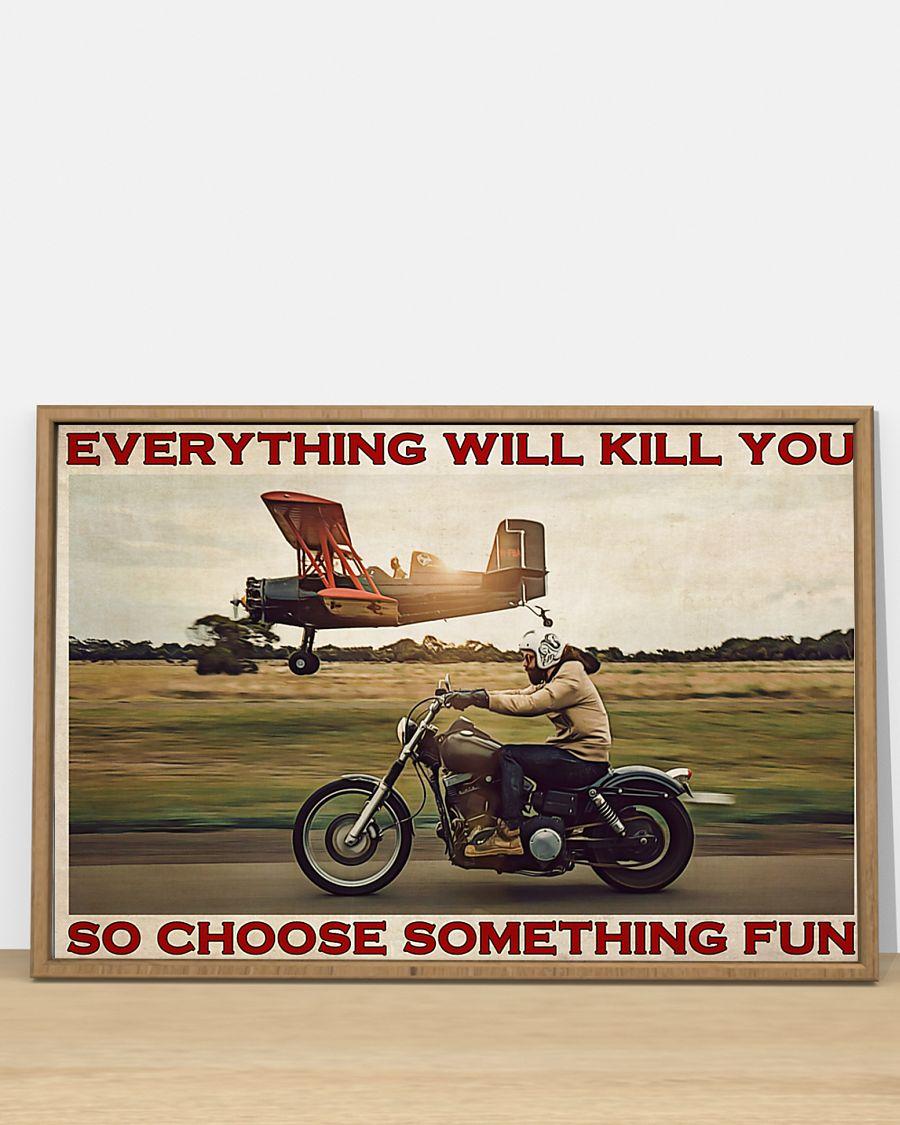 Motorbike planes everything will kill you so choose something fun poster 21
