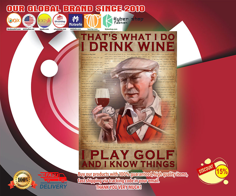 Old man That's what I do I drink wine I play golf and I know things poster 19