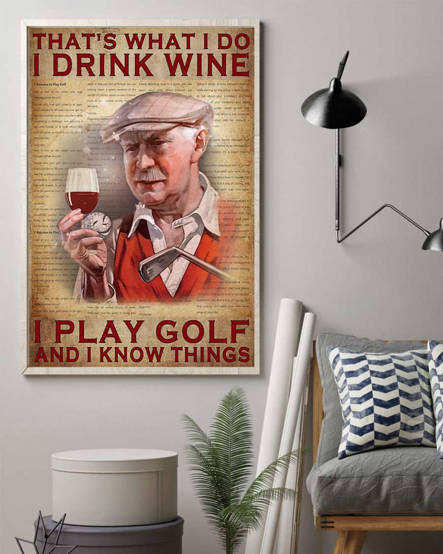 Old man That's what I do I drink wine I play golf and I know things poster 21