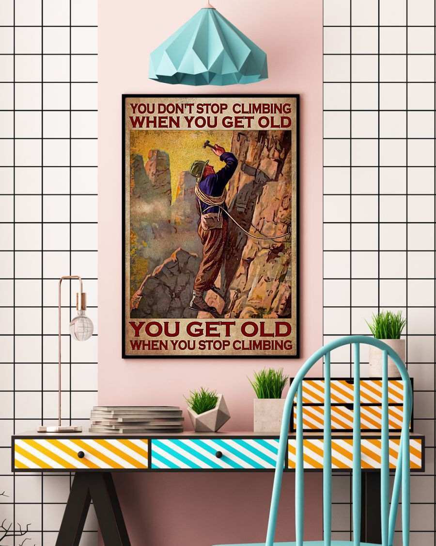Old man You don't stop climbing when you get old poster 21