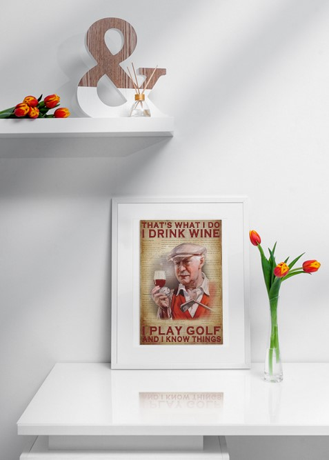 Poster Old man That's what I do I drink wine I play golf and I know things 1